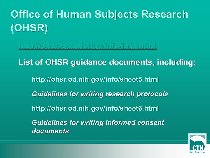 Office of Human Subjects Research (OHSR) http: //ohsr. od. nih. gov/info. html List of