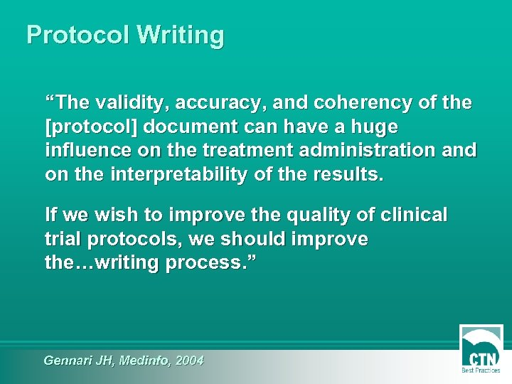 """Protocol Writing """"The validity, accuracy, and coherency of the [protocol] document can have a"""