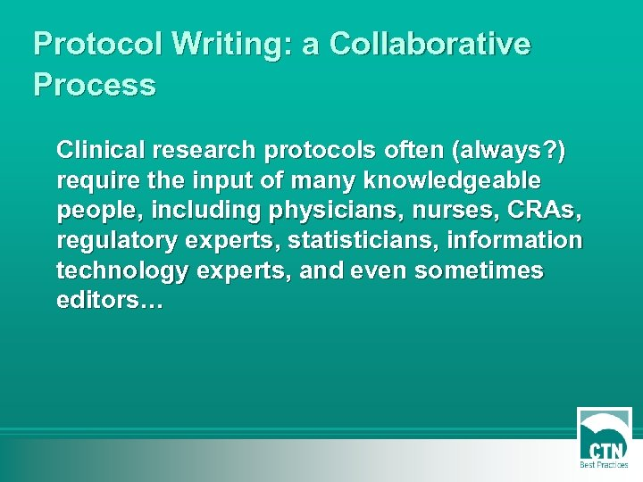Protocol Writing: a Collaborative Process Clinical research protocols often (always? ) require the input