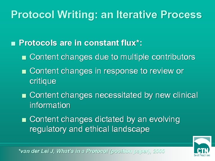 Protocol Writing: an Iterative Process ■ Protocols are in constant flux*: ■ Content changes