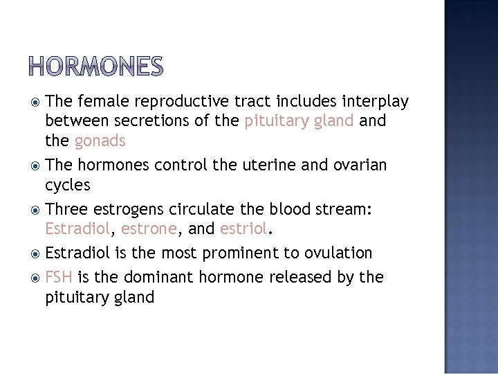 The female reproductive tract includes interplay between secretions of the pituitary gland the gonads