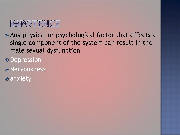 Any physical or psychological factor that effects a single component of the system