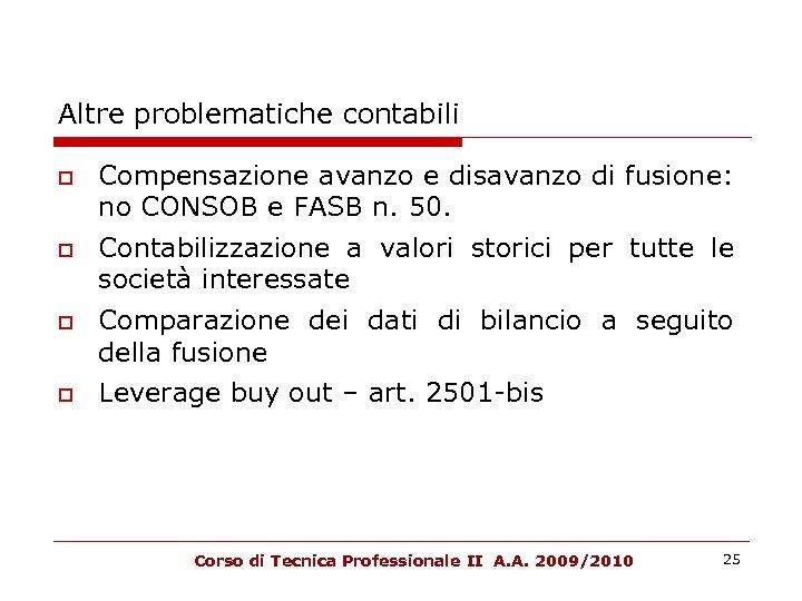 Altre problematiche contabili Compensazione avanzo e disavanzo di fusione: no CONSOB e FASB n.