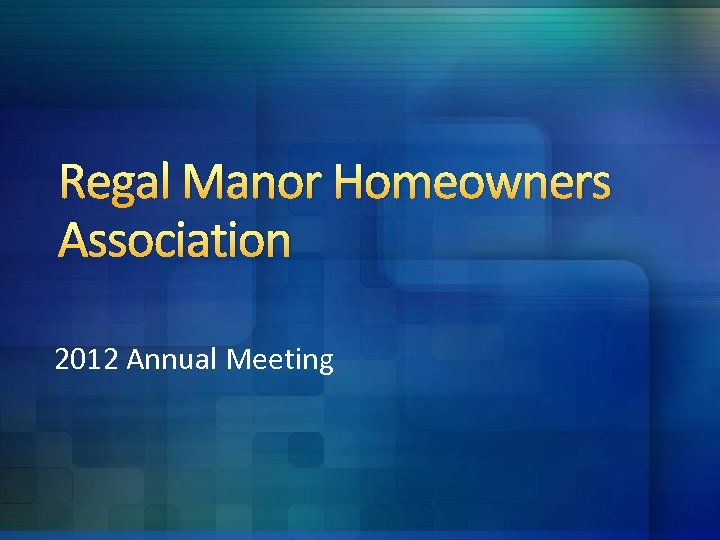 Regal Manor Homeowners Association 2012 Annual Meeting