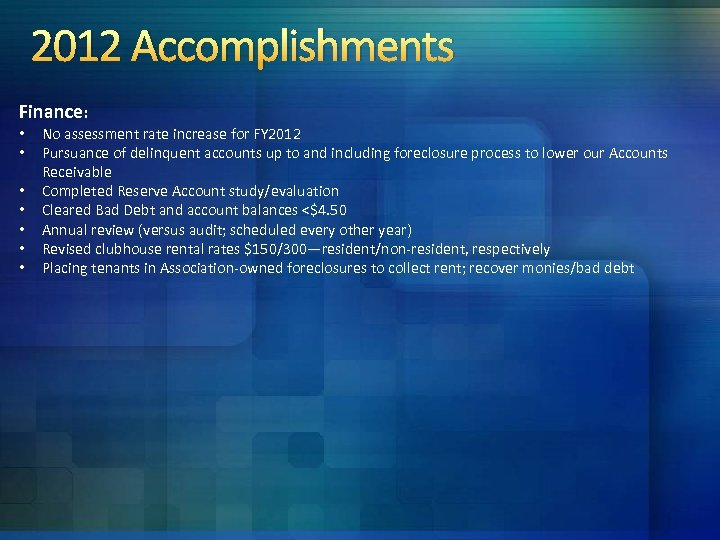 2012 Accomplishments Finance: • • No assessment rate increase for FY 2012 Pursuance of