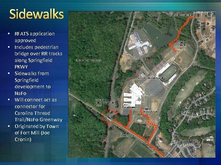 Sidewalks • RFATS application approved • Includes pedestrian bridge over RR tracks along Springfield