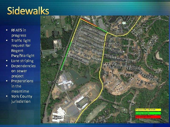 Sidewalks • RFATS in progress • Traffic light request for Regent Pwy/Starlight • Lane