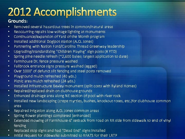 2012 Accomplishments Grounds: • • • • • • Removed several hazardous trees in