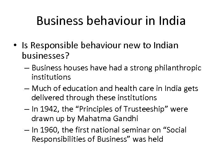 Business behaviour in India • Is Responsible behaviour new to Indian businesses? – Business