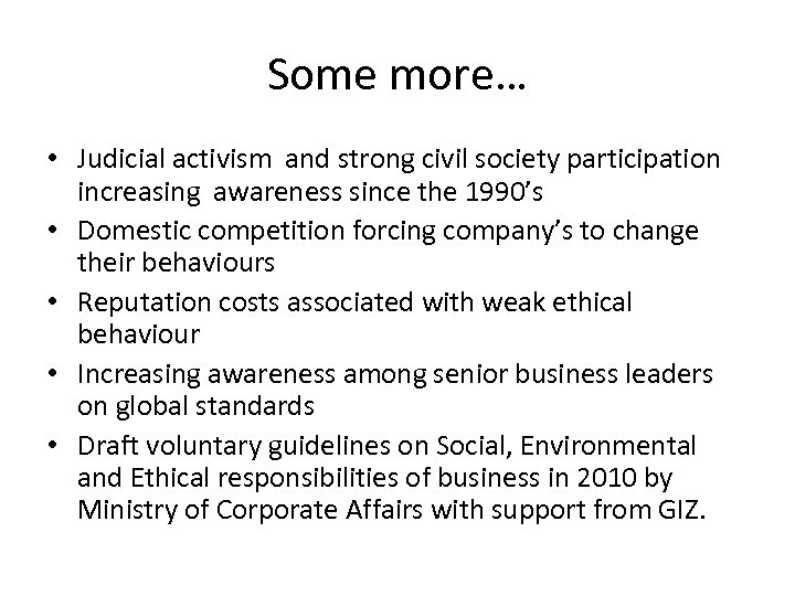 Some more… • Judicial activism and strong civil society participation increasing awareness since the