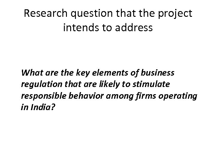 Research question that the project intends to address What are the key elements of