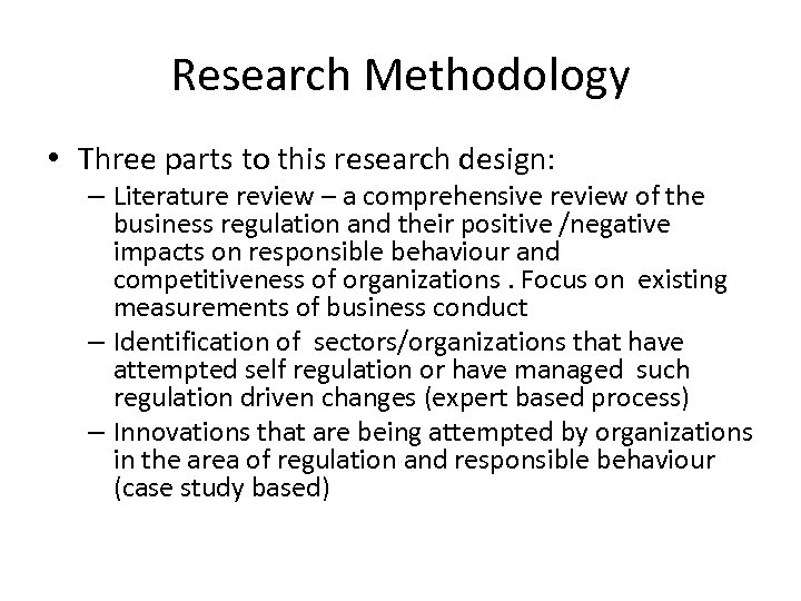 Research Methodology • Three parts to this research design: – Literature review – a