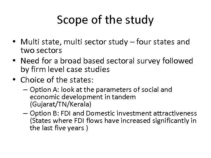 Scope of the study • Multi state, multi sector study – four states and