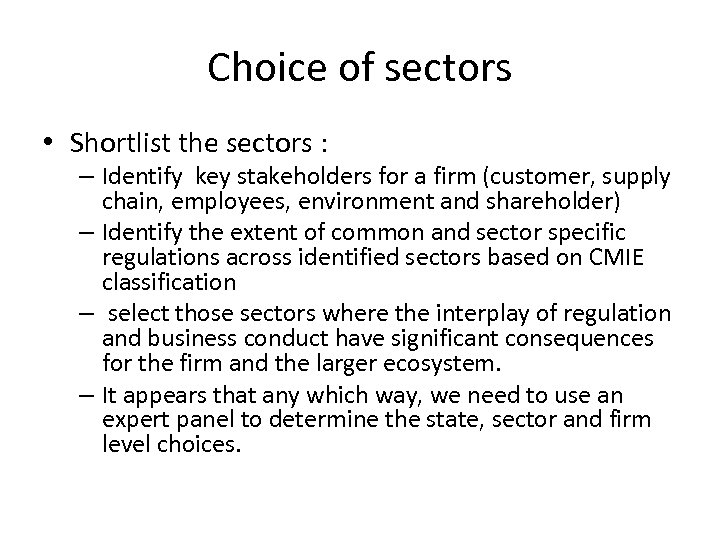Choice of sectors • Shortlist the sectors : – Identify key stakeholders for a