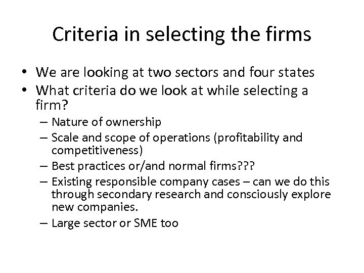 Criteria in selecting the firms • We are looking at two sectors and four