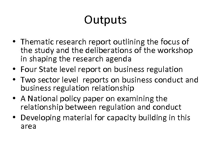 Outputs • Thematic research report outlining the focus of the study and the deliberations