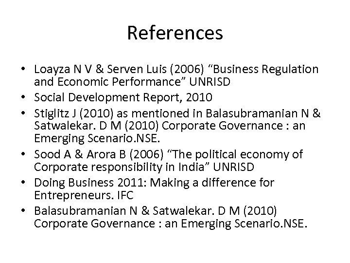 "References • Loayza N V & Serven Luis (2006) ""Business Regulation and Economic Performance"""