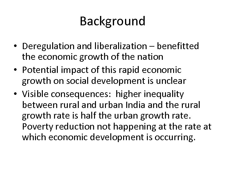 Background • Deregulation and liberalization – benefitted the economic growth of the nation •
