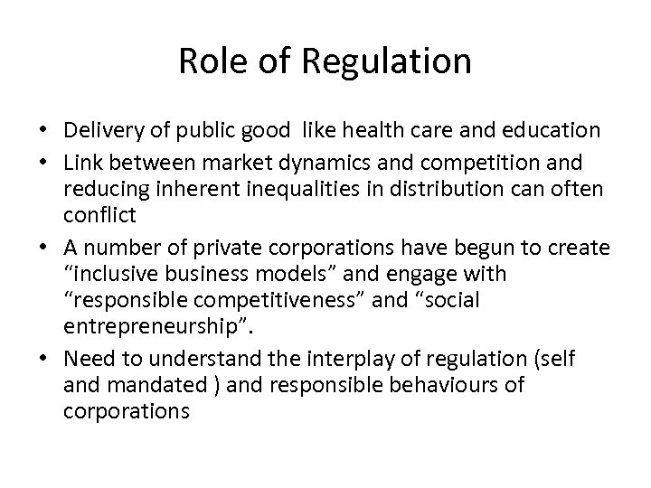 Role of Regulation • Delivery of public good like health care and education •