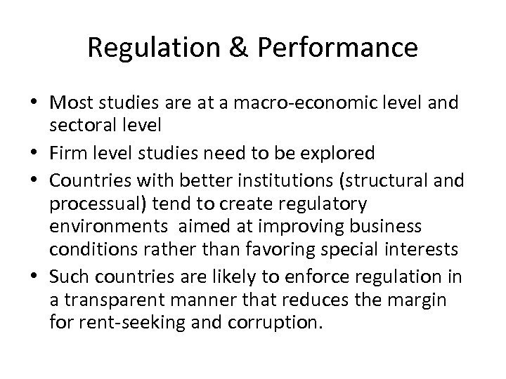 Regulation & Performance • Most studies are at a macro-economic level and sectoral level