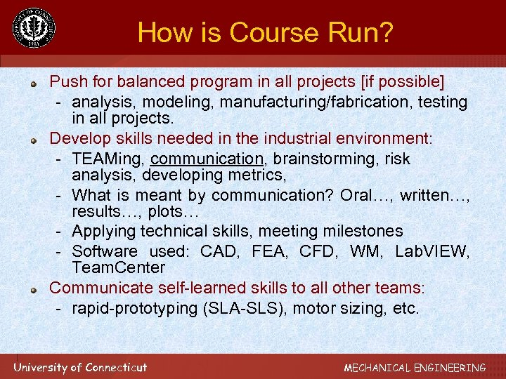 How is Course Run? Push for balanced program in all projects [if possible] -
