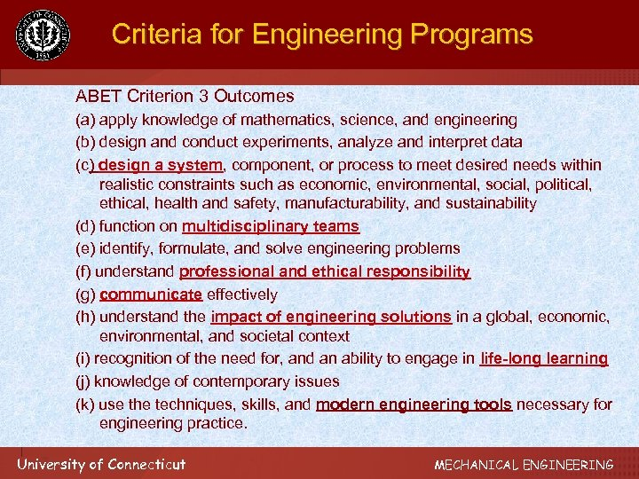 Criteria for Engineering Programs ABET Criterion 3 Outcomes (a) apply knowledge of mathematics, science,
