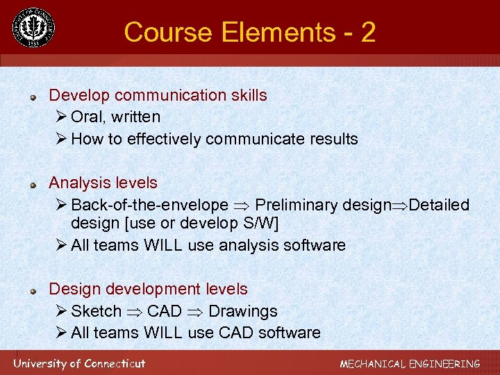 Course Elements - 2 Develop communication skills Ø Oral, written Ø How to effectively