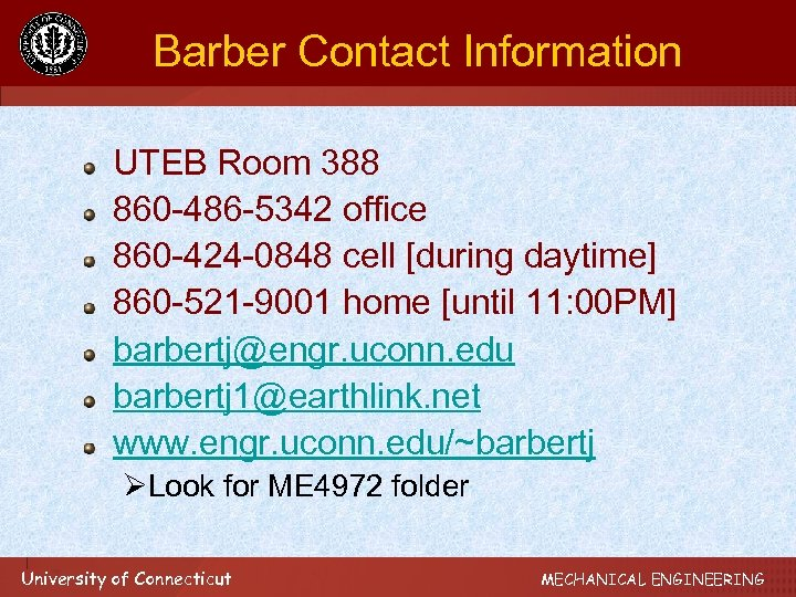 Barber Contact Information UTEB Room 388 860 -486 -5342 office 860 -424 -0848 cell