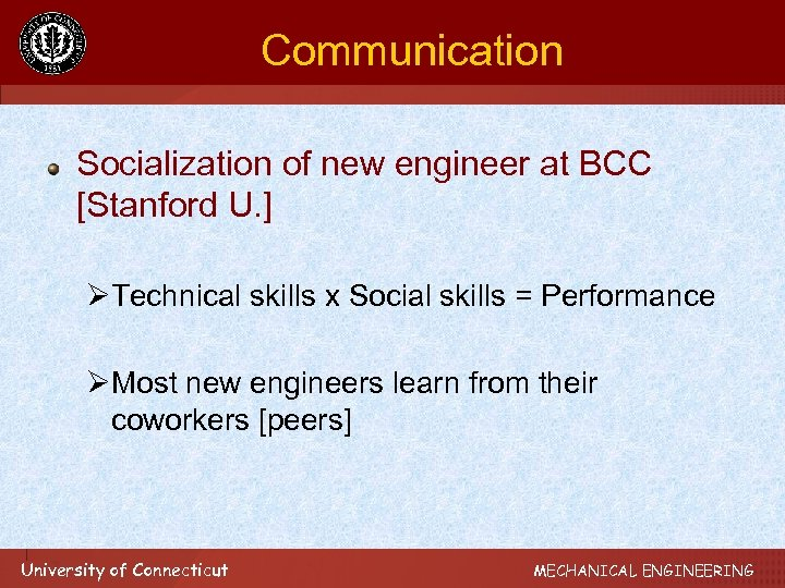 Communication Socialization of new engineer at BCC [Stanford U. ] ØTechnical skills x Social