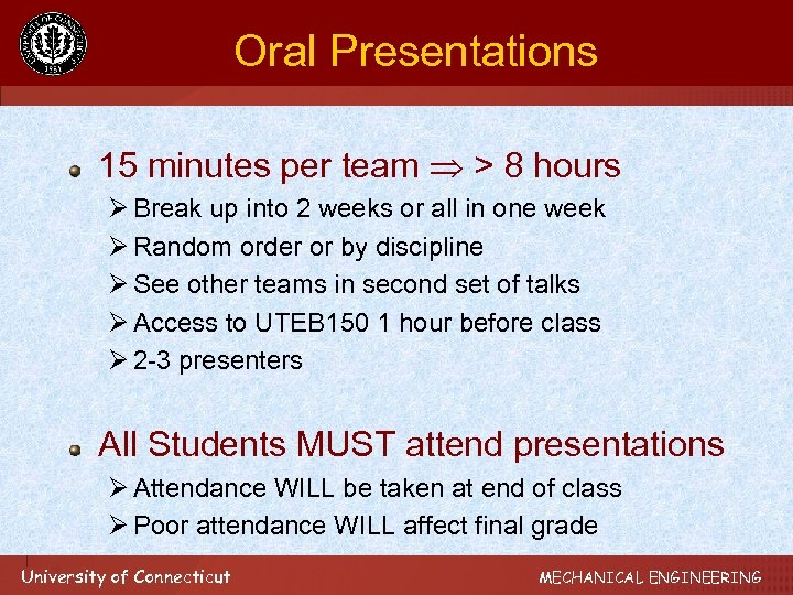 Oral Presentations 15 minutes per team > 8 hours Ø Break up into 2