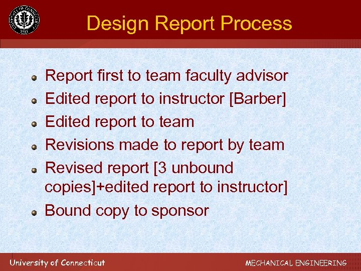 Design Report Process Report first to team faculty advisor Edited report to instructor [Barber]