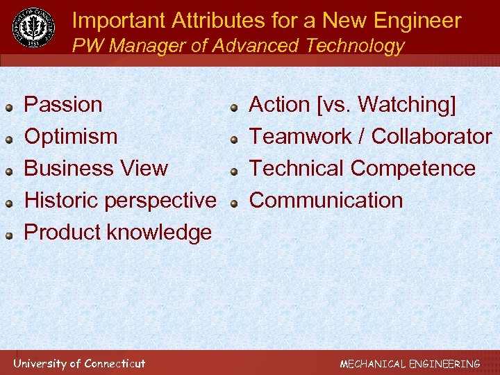 Important Attributes for a New Engineer PW Manager of Advanced Technology Passion Optimism Business