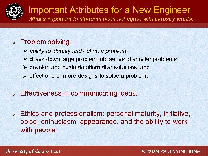 Important Attributes for a New Engineer What's important to students does not agree with