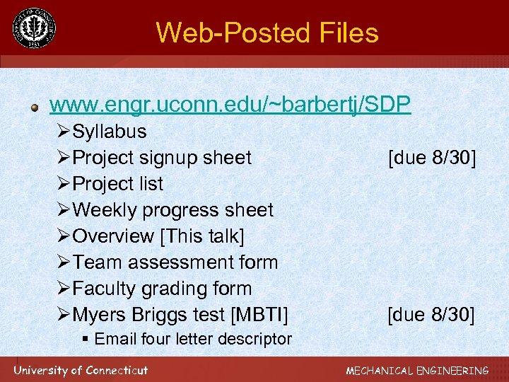 Web-Posted Files www. engr. uconn. edu/~barbertj/SDP ØSyllabus ØProject signup sheet ØProject list ØWeekly progress
