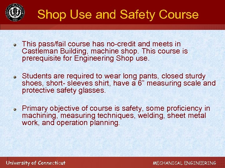 Shop Use and Safety Course This pass/fail course has no-credit and meets in Castleman