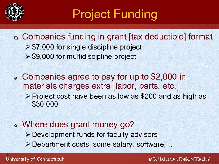 Project Funding q Companies funding in grant [tax deductible] format Ø $7, 000 for