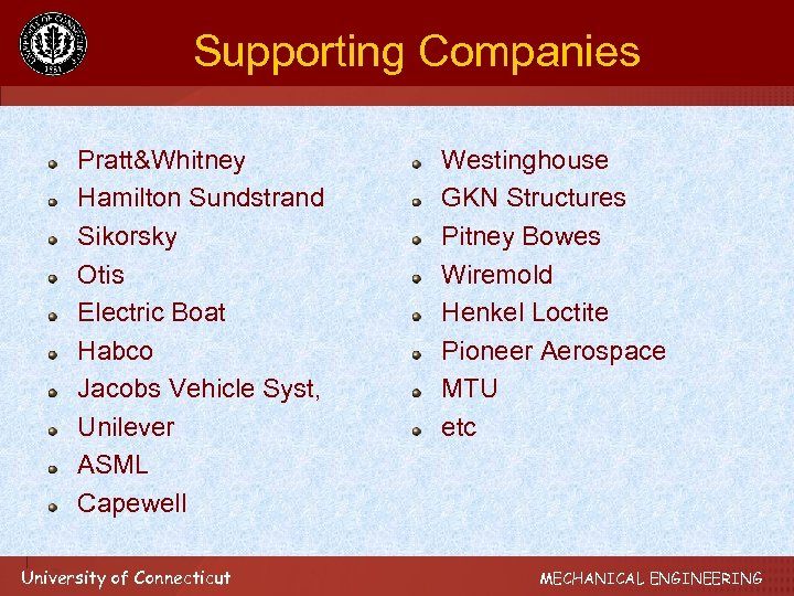 Supporting Companies Pratt&Whitney Hamilton Sundstrand Sikorsky Otis Electric Boat Habco Jacobs Vehicle Syst, Unilever
