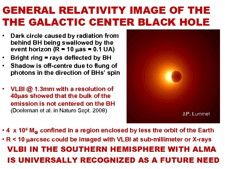 GENERAL RELATIVITY IMAGE OF THE GALACTIC CENTER BLACK HOLE • Dark circle caused by