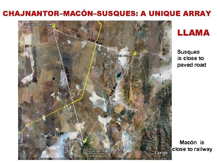 CHAJNANTOR–MACÓN–SUSQUES: A UNIQUE ARRAY LLAMA Susques is close to paved road Macón is close