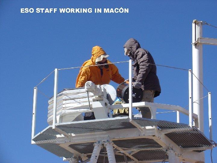 ESO STAFF WORKING IN MACÓN
