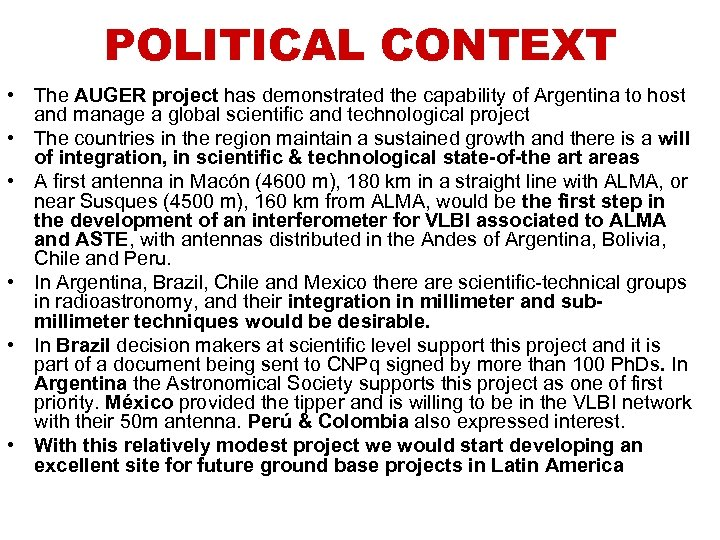 POLITICAL CONTEXT • The AUGER project has demonstrated the capability of Argentina to host