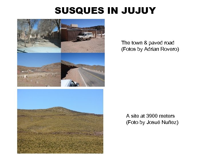 SUSQUES IN JUJUY The town & paved road (Fotos by Adrian Rovero) A site