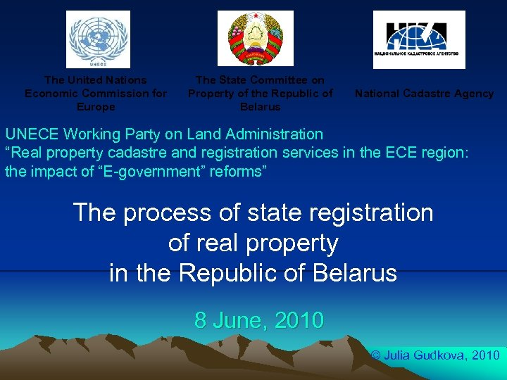 The United Nations Economic Commission for Europe The State Committee on Property of the