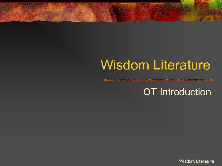 Wisdom Literature OT Introduction Wisdom Literature