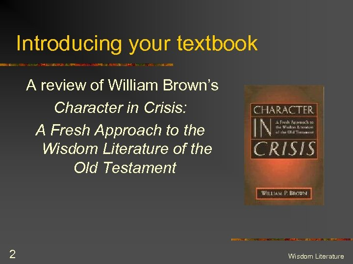 Introducing your textbook A review of William Brown's Character in Crisis: A Fresh Approach