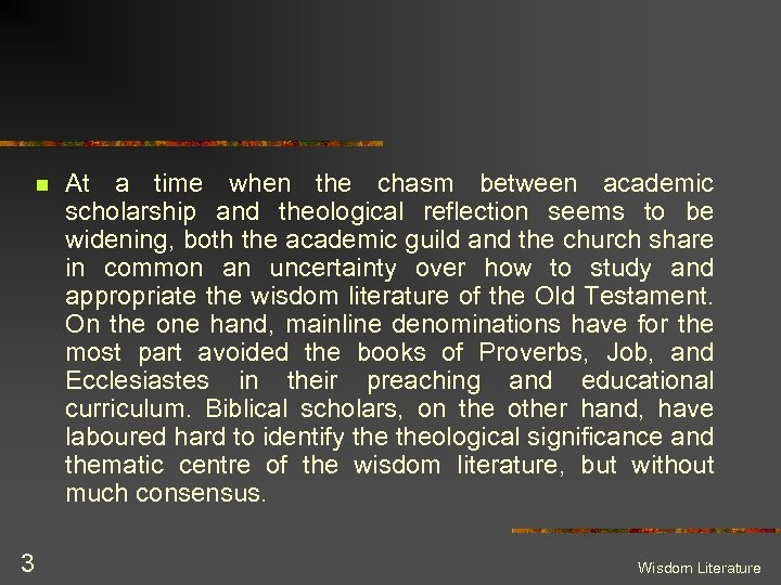 n 3 At a time when the chasm between academic scholarship and theological reflection