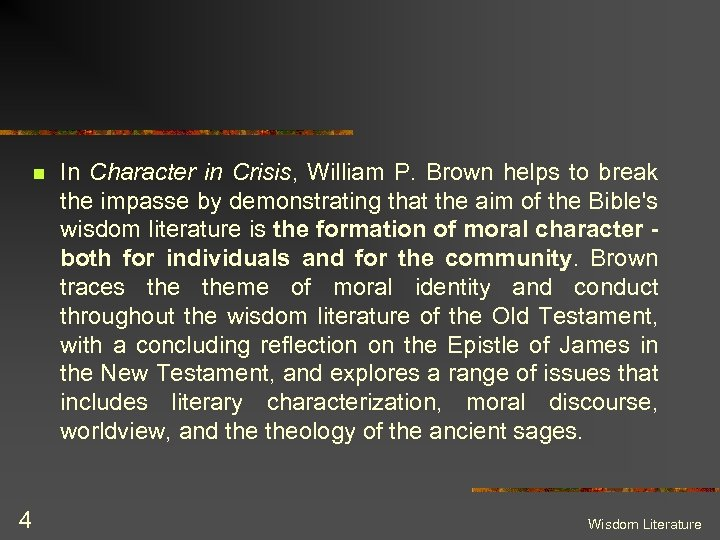 n 4 In Character in Crisis, William P. Brown helps to break the impasse