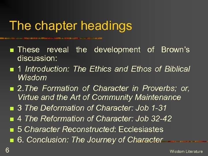 The chapter headings n n n n 6 These reveal the development of Brown's