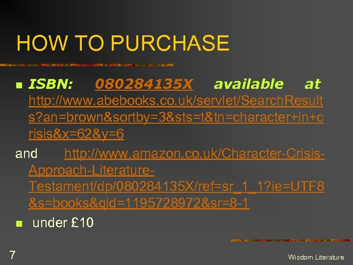 HOW TO PURCHASE ISBN: 080284135 X available at http: //www. abebooks. co. uk/servlet/Search. Result