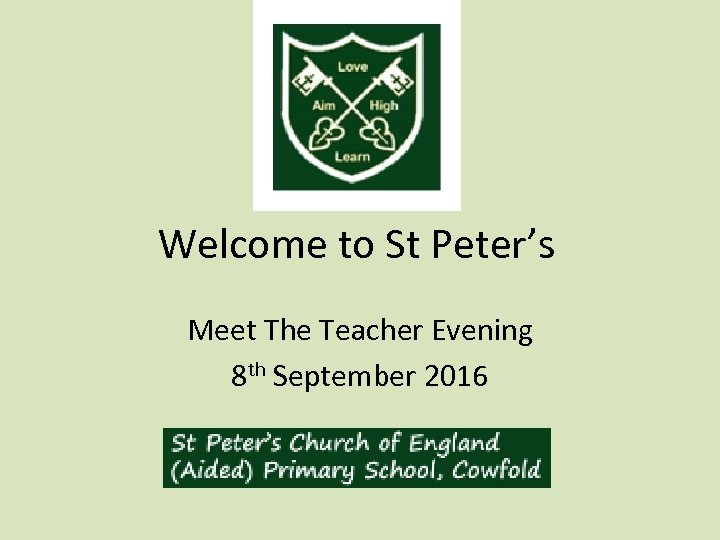 Welcome to St Peter's Meet The Teacher Evening 8 th September 2016